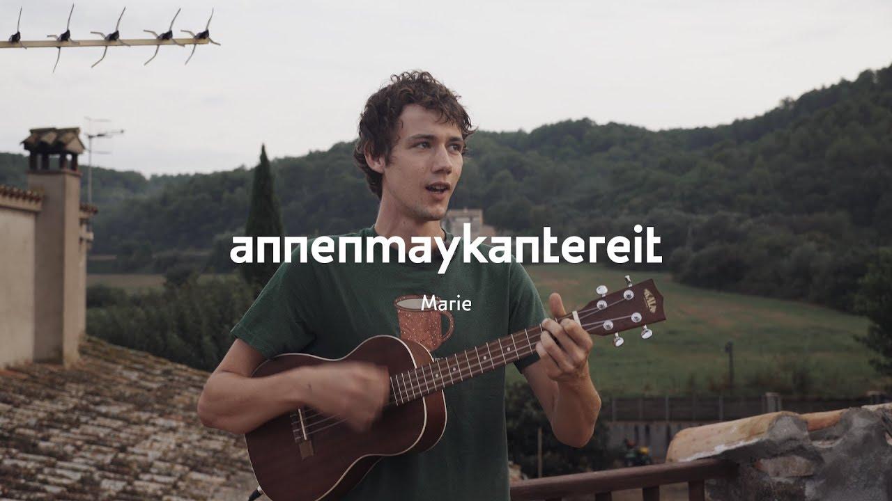 AnnenMayKantereit – Marie