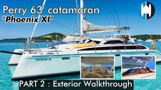 "Perry 63 Sailing Catamaran For Sale | ""Phoenix XI"" Part 2: Exterior Walkthrough"