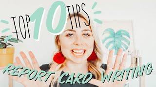 REPORT CARD WRITING TOP TEN TIPS