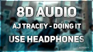 AJ Tracey   Doing It | 8D AUDIO