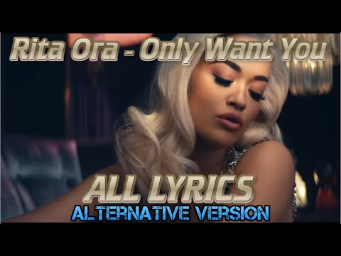 Rita Ora – Only Want You (ALL LYRICS)