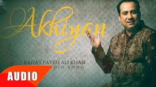 Akhiyan (Full Audio Song) | Rahat Fateh Ali Khan | Punjabi Song Collection | Speed Records