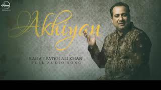 Akhiyan (Full Audio Song) | Rahat Fateh Ali Khan | Punjabi