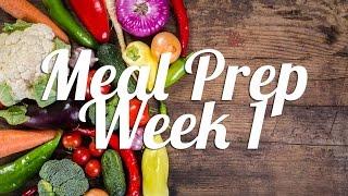 Healthy Meal Prep | Week 1