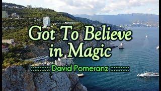 Got To Believe In Magic   David Pomeranz (KARAOKE)
