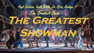 Hugh Jackman, Keala Settle, Zac Efron, Zendaya   The Greatest Show OST The Greatest Showman