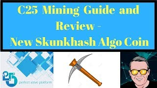 C25 Mining Guide and Review - New Skunkhash Algo Coin