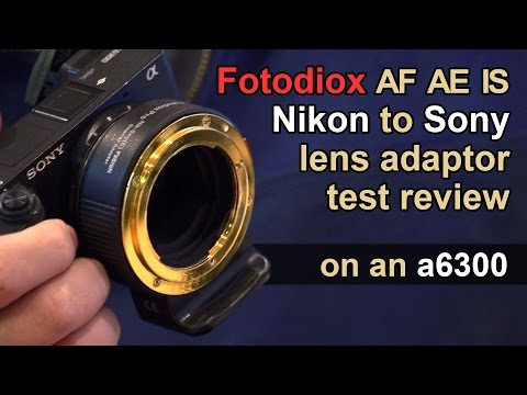 Fotodiox Nikon to Sony E-mount Smart Lens Adaptor Test Review on a6300