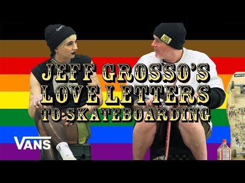 Loveletter To LGBTQ+ | Jeff Grosso's Loveletters to Skateboarding | VANS