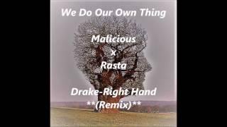 Drake - Right Hand **(Remix)** (Malicious