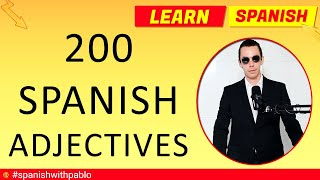 Spanish Vocabulary: 200 Spanish Adjectives With a Phrase Tutorial. Learn Spanish.