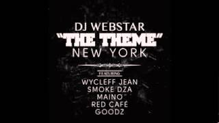 DJ Webstar Ft.  Wyclef Jean, Smoke DZA, Maino, Red Cafe & Goodz - The Theme (New York)