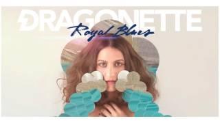 Dragonette - Royal Blues (Official Audio)