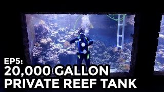 Home 20,000 Gallon Reef Tank, 75,000L - COOLEST THING IVE EVER MADE: EP5