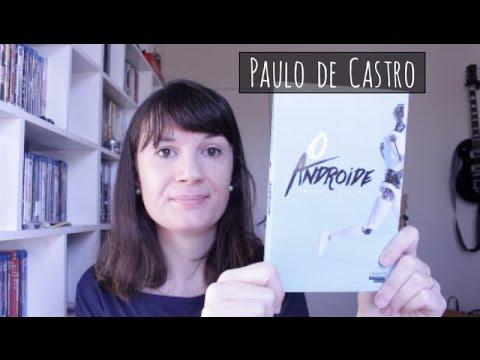 O Androide (Paulo de Castro) | Tatiana Feltrin