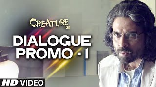 Creature - Dialogue Promo 1