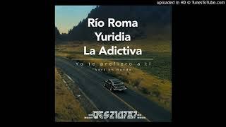 Yo Te Prefiero a Ti - Rio Roma Ft. Yuridia y La Adictiva (Versión Banda)