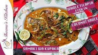 TILAPIA FISH IN COCONUT SAUCE   SAMAKI WA KUPAKA   Sheenas kitchen