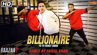 Billionaire Dance By Faisal Khan  Yo Yo Honey Singh