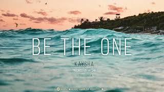 Kaysha - Be the one