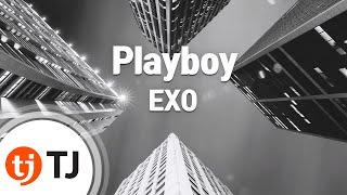 [TJ노래방] Playboy - EXO (Playboy - EXO) / TJ Karaoke