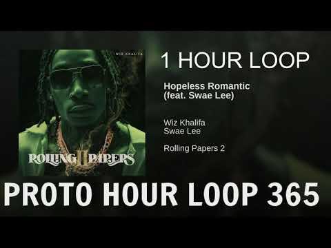 Download (Official) Wiz Khalifa & Swae Lee Hopeless Romantic 1 Hour Loop W/ LYRIC Mp4 HD Video and MP3