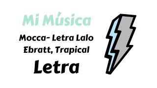 Mocca  Lalo Ebratt, Trapical   Letra   Mi Música