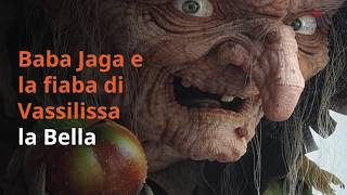 Baba Jaga e e la fiaba di Vassilissa la Bella