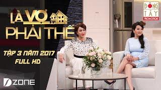 Là Vợ Phải Thế | Tập 3 | Phần 1 (30/05/2017)