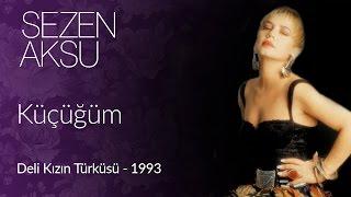 Sezen Aksu   Küçüğüm (Official Video)