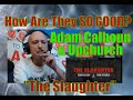 "Adam Calhoun & Upchurch ""The Slaughter"" { REACTION } The BEST DUO in Hip Hip Lay WASTE to FOOLS"