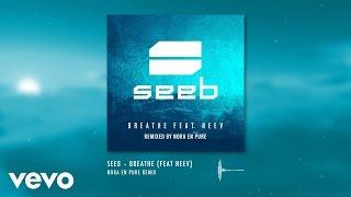 Seeb - Breathe - Nora En Pure Remix ft. Neev