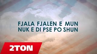 2TON   Ta Fali Jeten (Official Video Lyrics) 2016