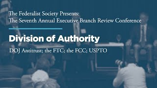 Click to play: Division of Authority: DOJ Antitrust; the FTC; the FCC; USPTO