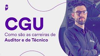 CGU - Como são as carreiras de Auditor e de Técnico