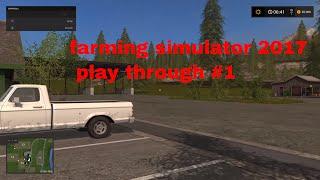 farming simulator 2017 play through #1