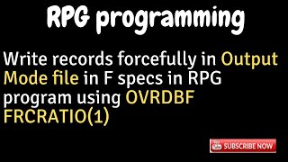 IBM i, AS400 Tutorial, iSeries, System i -Write forcefully in output file in RPG -OVRDBF FRCRATIO(1)