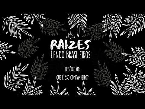 #RAIZESLENDOBRASILEIROS: Que é isso, companheiro? | Fernando Gabeira