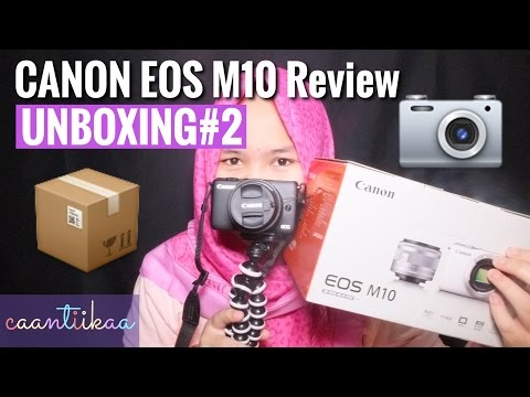 Canon EOS M10 Review || UNBOXING#2 {reupload}