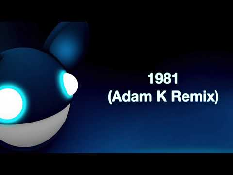 deadmau5 / 1981 (Adam K Remix) [full version]
