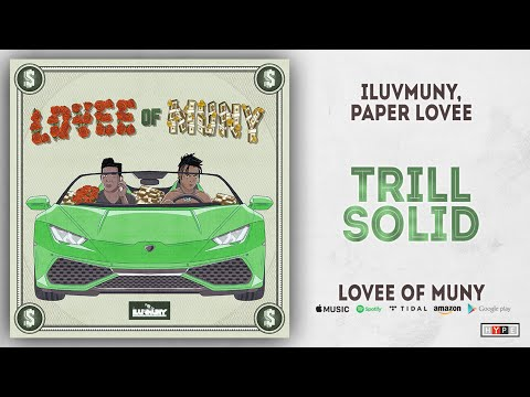 "iLuvMuny, Paper Lovee – ""Trill Solid"""
