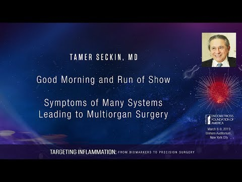 March 9, 2019: Tamer Seckin, MD - Symptoms of Many Systems Leading to Multiorgan Surgery