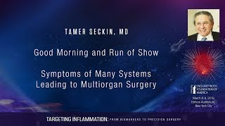 March 9, 2019: Tamer Seckin, MD – Symptoms of Many Systems Leading to Multiorgan Surgery