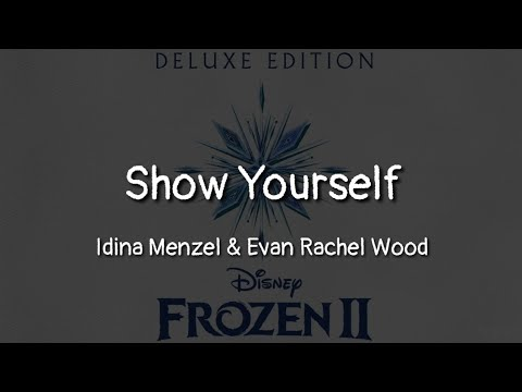 Idina Menzel, Evan Rachel Wood - Show Yourself (lyrics)