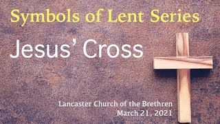 """""""Are You Picking Up What He's Laying Down?""""    March 21, 2021    Lancaster Church of the Brethren"""