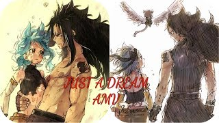 "Gajeel x Levy 「AMV」- ""Just A Dream""  [GaLe]"