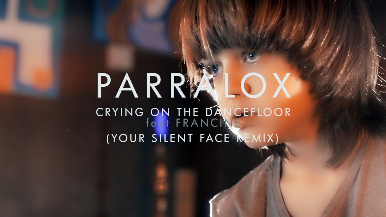 Parralox - Crying on the Dancefloor feat Francine (Your Silent Face Remix) (Music Video)