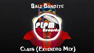 Bali Bandits - Claes (Extended Mix) [!200 SUB!]