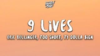 Eric Bellinger - 9 Lives (Lyrics) ft. Too Short, Ty Dolla $ign