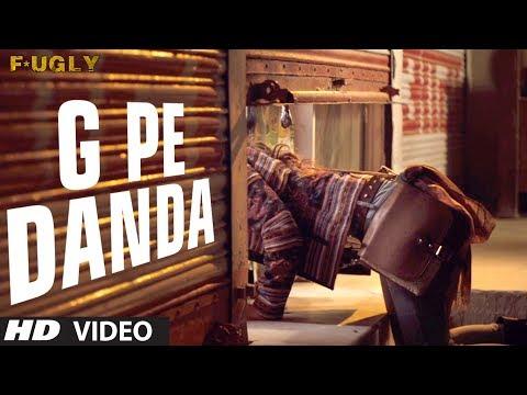 G Pe Danda Video Song   Fugly   Prashant Vadhyar